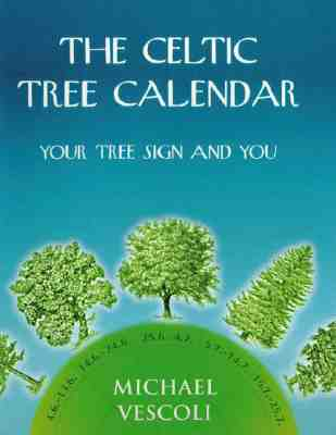 Image for The Celtic Tree Calendar: Your Tree Sign and You