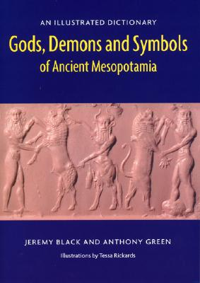 Image for Gods, Demons and Symbols of Ancient Mesopotamia: An Illustrated Dictionary