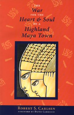 Image for The War for the Heart and Soul of a Highland Maya Town