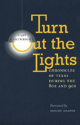 Image for Turn Out the Lights : Chronicles of Texas during the 80s and 90s (Southwestern Writers Collection Series)