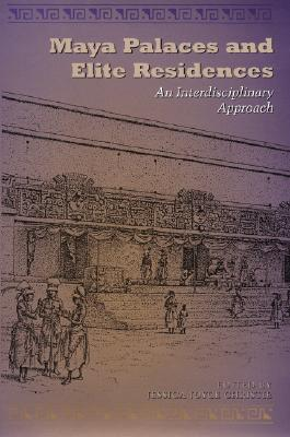 Image for Maya Palaces and Elite Residences: An Interdisciplinary Approach (The Linda Schele Series in Maya and Pre-Columbian Studies)