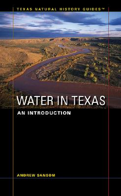 Image for Water in Texas: An Introduction (Texas Natural History GuidesTM)