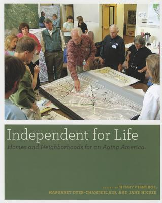 Image for Independent for Life: Homes and Neighborhoods for an Aging America