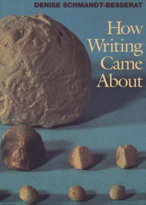How Writing Came About, Schmandt-Besserat, Denise