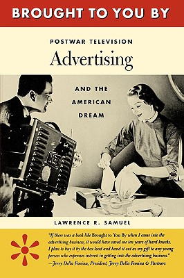 Image for Brought to You By: Postwar Television Advertising and the American Dream