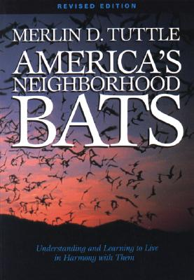 Image for America's Neighborhood Bats: Understanding and Learning to Live in Harmony with Them (Revised Edition)