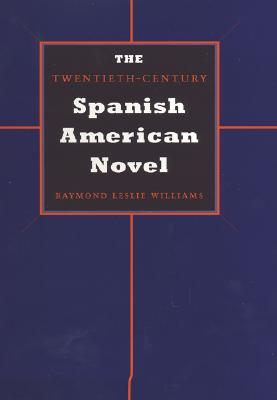 Image for Twentieth-Century Spanish American Novel, The