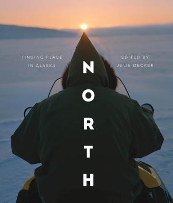 Image for North: Finding Place in Alaska