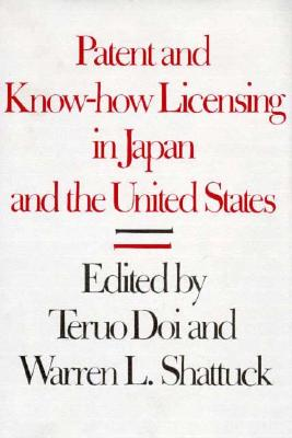 Image for Patent and Know-How Licensing in Japan and the United States (Asian Law Series)