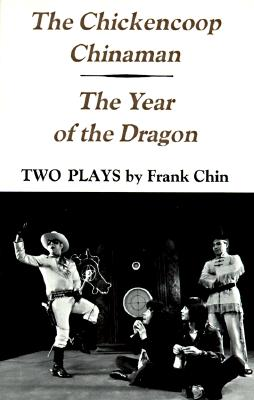 Image for The Chickencoop Chinaman / The Year of the Dragon: Two Plays
