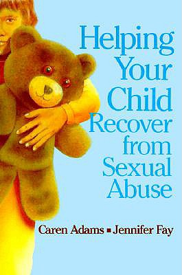 Image for Helping Your Child Recover from Sexual Abuse