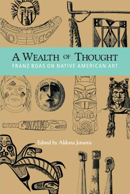 Image for A Wealth of Thought: Franz Boas on Native American Art