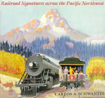 Image for Railroad Signatures Across the Pacific Northwest