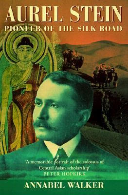 Image for Aurel Stein: Pioneer of the Silk Road