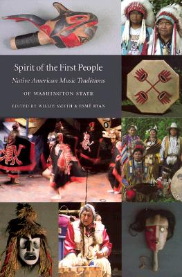 Image for Spirit of the First People: Native American Music Traditions of Washington State