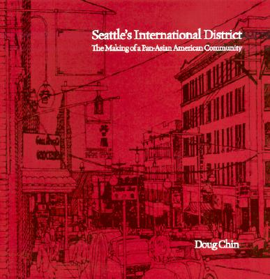 Image for Seattle's International District: The Making of a Pan-Asian American Community