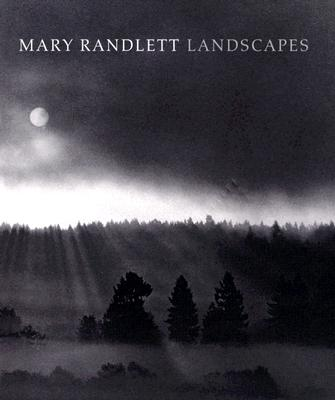 Mary Randlett: Landscapes, Randlett, Mary