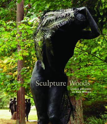 Image for Sculpture Woods : Studio Grounds of Ann Morris