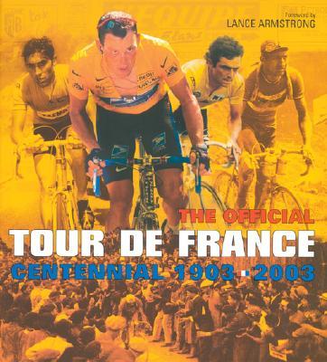 Image for The Official Tour De France: Centennial 1903-2003