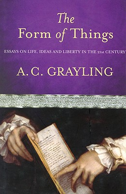 Image for The Form of Things: Essays on Life, Ideas and Liberty