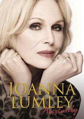 Absolutely: A Memoir, Lumley, Joanna