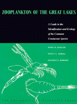 Image for Zooplankton of the Great Lakes: A Guide to the Identification and Ecology of the Common Crustacean Species