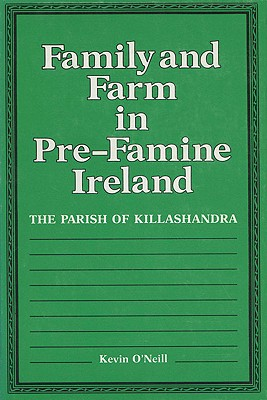 Image for Family and Farm in Pre-Famine Ireland: The Parish of Killashandra
