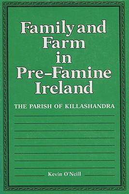 Image for Family and Farm in Pre-Famine Ireland: The Parish of Killashandra