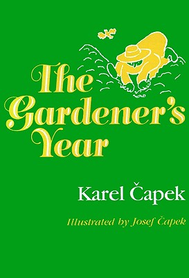 The Gardener's Year, Capek, Karel