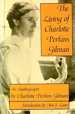 Image for The Living of Charlotte Perkins Gilman: An Autobiography (Wisconsin Studies in Autobiography)