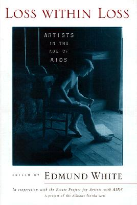 Image for Loss within Loss: Artists in the Age of Aids
