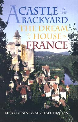 Image for A Castle in the Backyard: The Dream of a House in France