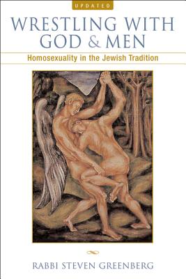 Wrestling with God and Men: Homosexuality in the Jewish Tradition, Greenberg, Steven