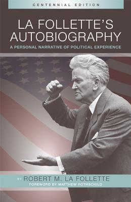 Image for La Follette?s Autobiography: A Personal Narrative of Political Experiences