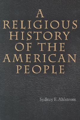 A Religious History of the American People, Ahlstrom, Sydney E.