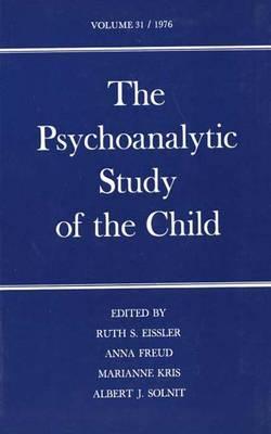 The Psychoanalytic Study of the Child Volume Thirty-One, Freud, Anna; Hartmann, Heinz; Kris, Ernst [editors]