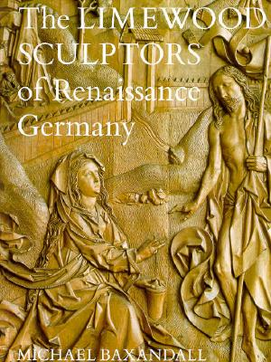 Image for The Limewood Sculptors of Renaissance Germany
