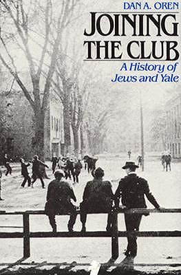 Image for Joining the Club: A History of Jews and Yale (The Yale Scene: University Series)