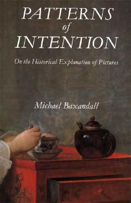 Image for Patterns of Intention: On the Historical Explanation of Pictures