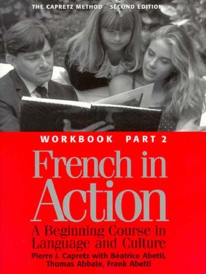 Image for French in Action : A Beginning Course in Language and Culture : The Capretz Method Workbook, Part 2