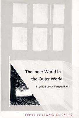 Image for The Inner World in the Outer World: Psychoanalytic Perspectives