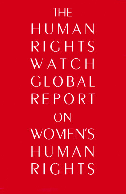 Image for The Human Rights Watch Global Report on Women's Human Rights