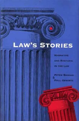 Image for Law's Stories: Narrative and Rhetoric in the Law
