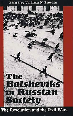 Image for The Bolsheviks in Russian Society: The Revolution and the Civil Wars