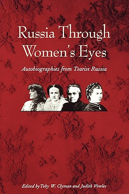 Image for Russia Through Women's Eyes: Autobiographies from Tsarist Russia (Russian Literature and Thought Series)