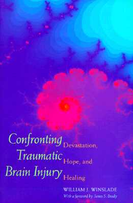 Image for Confronting Traumatic Brain Injury: Devastation, Hope, and Healing