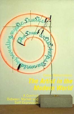 Image for The Artist in the Modern World: The Conflict Between Market and Self-Expression