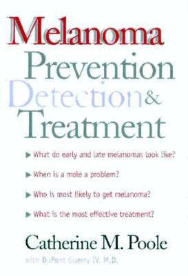 Image for Melanoma: Prevention, Detection, and Treatment (Yale University Press Health & Wellness)