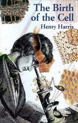 The Birth of the Cell, Harris, Professor Sir Henry