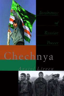 Chechnya: Tombstone of Russian Power, LIEVEN, Anatol